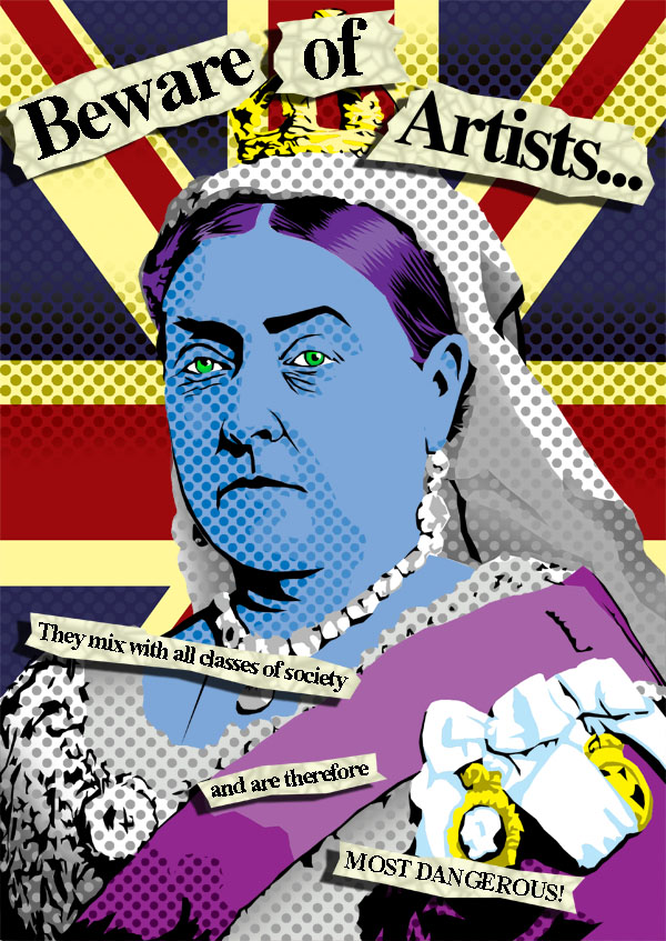 "Queen Victoria ""Beware of artists. They mix with all classes of society and are therefore most dangerous."""